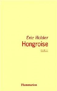 Eric Holder : Hongroise dans Littérature française hongroise-187x300