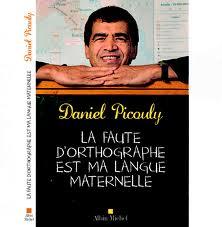 Daniel Picouly : La faute d'orthographe est ma langue maternelle dans Littérature française